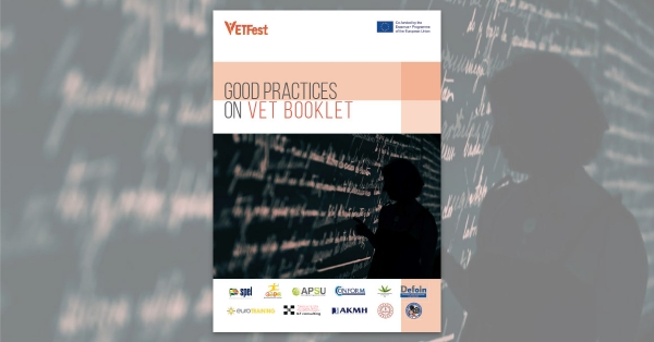VETFest Project: 1st Output - Good Practices on VET [Booklet]